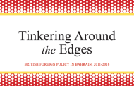 "Tinkering Around the Edges: New Report Finds British Policies in Bahrain ""Counter-Productive"" and ""Unsustainable"""