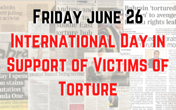 Bahraini Rights Group Mark the International Day in Support of Victims of Torture In Bahrain